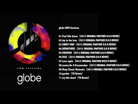 Globe - globe / globe EDM Sessions 2013.3.27 Release CD:http://bit.ly/AMZ-GLB-GEDMS 01.Feel Like dance(2013 ORIGINAL PANTHER D.B.R REMIX) 02.Joy to the love(2013 ORI...