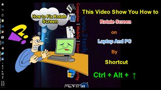 How to rotate screen on laptop or PC FLIP YOUR COMPUTER SCREEN! How to rotate a laptop or PC screen: flip your display sideways How do I fix my computer if t...