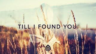 Phil Wickham ~ Till I Found You (Lyrics)