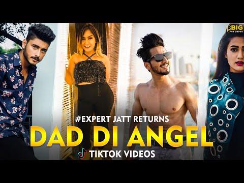 Tiktok Videos | Dad Di Angel | Expert Jatt Returns | Nawab | Gima Ashi | Tik Tok India