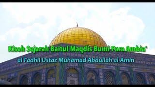 Video Ustaz Amin - Kisah Sejarah Baitul Maqdis Bumi Para Ambia' MP3, 3GP, MP4, WEBM, AVI, FLV Februari 2019