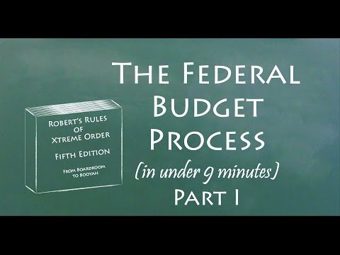 Understand the Federal Budget Process in 9 Minutes (Part I)