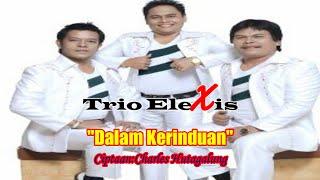 Trio Elexis - Dalam Kerinduan