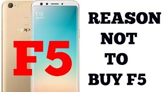 Video REASON NOT TO BUY OPPO F5 | WATCH BEFORE BUY| MP3, 3GP, MP4, WEBM, AVI, FLV November 2017
