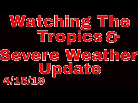 Watching The Tropics & Severe Weather Update