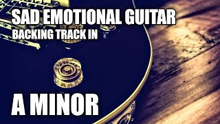 Video Sad Emotional Guitar Backing Track In A Minor MP3, 3GP, MP4, WEBM, AVI, FLV Oktober 2018