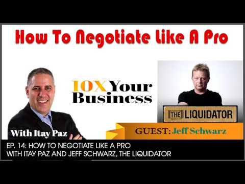 How To Negotiate Like A Pro   Guest Jeff Schwarz, The Liquidator - EP. 14