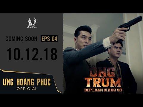 ÔNG TRÙM - Dẹp Loạn Giang Hồ | Official Trailer 4 | ƯNG HOÀNG PHÚC | 10.12.2018 - Thời lượng: 79 giây.