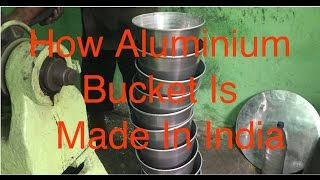 How The Aluminium Bucket Is Made In India ?The bucket is made within 5 minutes.If you get the content helpful then like & subscribe to My Youtube channel for awesome videos.for any question comment below.
