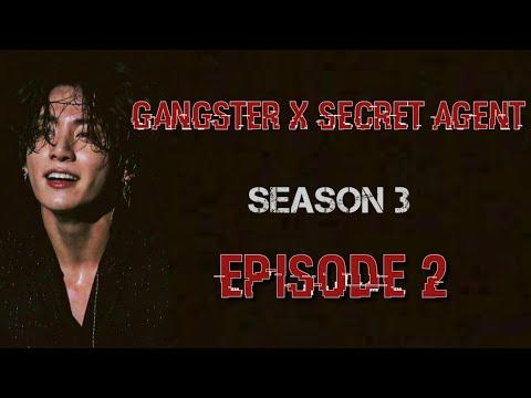 [JUNGKOOK FF] Gangster X Secret Agent : Season 3 [EP:2]