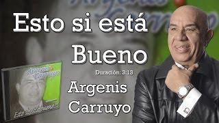 Argenis Carruyo - Esto Si Esta Bueno - Musica Latina  De Venezuela