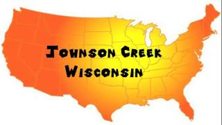 Johnson Creek (WI) United States  city images : How to Say or Pronounce USA Cities — Johnson Creek, Wisconsin
