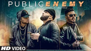 Public Enemy: $heraki, Fly High, Ali Kaz (Full Song) M-Press Live | Latest Punjabi Songs 2019