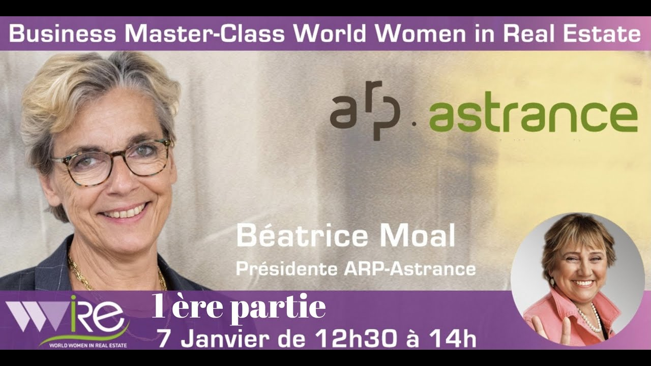 1 ère Partie de la Business Master Class WWIRE de Béatrice Moal la présidente d' ARP-ASTRANCE