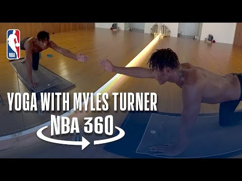 Video: NBA 360 | Yoga with Myles Turner