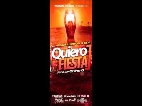 He&Ca Ft Kryon & Alvi - Quiero Fiesta(Prod