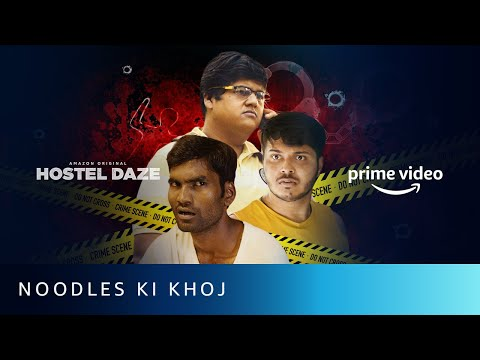 Noodles Ki Khoj - Nikhil Vijay, Shubham Gaur, Luv | Hostel Daze | Amazon Prime Video