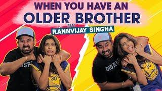 Video When you have an Older Brother Ft. Rannvijay Singha & Varun Sood | Gaelyn Mendonca MP3, 3GP, MP4, WEBM, AVI, FLV November 2018