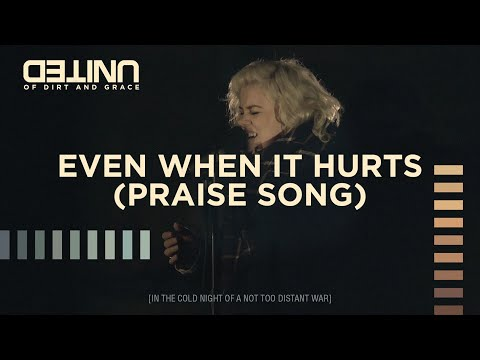 Even When It Hurts Praise Song [Live - Of Dirt and Grace]