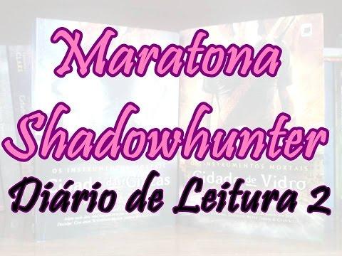 Maratona Shadowhunter Diário de Leitura 2 | Um Livro e Só