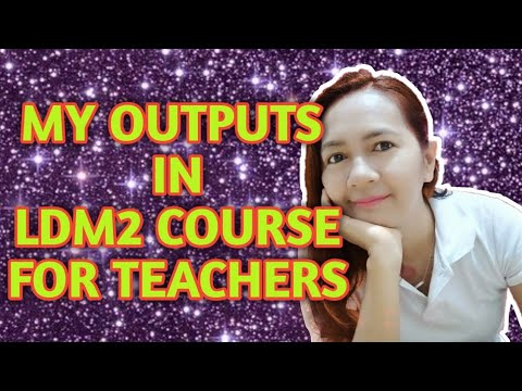 MY OUTPUTS IN LDM2 COURSE FOR TEACHERS/SAMPLE ONLY/JOSEPHINE PACLIPAN