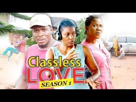 CLASSLESS LOVE 1 - 2017 LATEST NIGERIAN NOLLYWOOD MOVIES