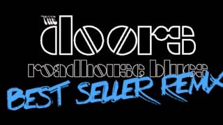 The Doors - Roadhouse Blues (Best Seller Remix)