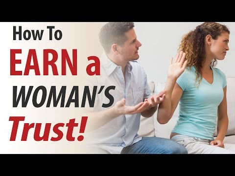 How to Earn a Woman's Trust - Relationship Advice for Men