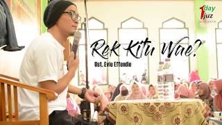 "Video Ustadz Evie Effendi - Kajian Akbar ""Rek Kitu Wae?"" MP3, 3GP, MP4, WEBM, AVI, FLV April 2019"