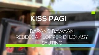 Download Video Barang Bawaan Rebecca Klopper di Lokasi Syuting - Kiss Pagi MP3 3GP MP4