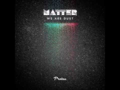 Matter - We Are Dust (Original Mix)
