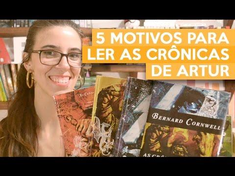 5 MOTIVOS PARA LER AS CRÔNICAS DE ARTUR | Admirável Leitor