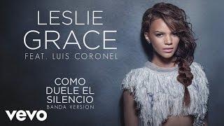 """""""Cómo Duele el Silencio"""" (Radio Banda Version)  Leslie Grace Cover Audio Video""""Lloviendo Estrellas"""" available on iTunes here: http://smarturl.it/LLoviendoEstrellas Google Play: http://smarturl.it/LLoviendoEstrellasGP Spotify: http://smarturl.it/LLoviendoEstrellasSP Amazon: http://smarturl.it/LLoviendoEstrellasAM Follow Leslie Gracewww.lesliegrace.comwww.facebook.com/LeslieGraceOfficialwww.twitter.com/lesliegracewww.instagram.com/lesliegracewww.vevo.com/artist/leslie-grace                    Official cover audio video by Leslie Grace performing """"Cómo Duele el Silencio"""" (Radio Banda Version). (C) 2015 Sony Music Latin"""