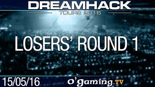 Losers' Round 1 - DreamHack Tours 2016 - Day 2