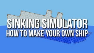 Sinking Simulator Sandbox Edition - How To Create Your Own Ship&Fix Water Issues