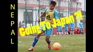 Nepal National Team Going To JAPAN ?!!
