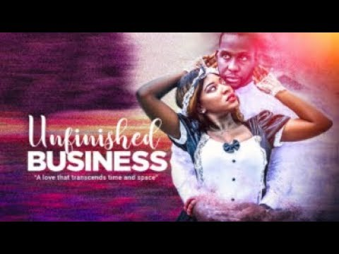 UNFINISHED BUSINESS  - Latest 2017 Nigerian Nollywood Drama Movie (20 min preview)