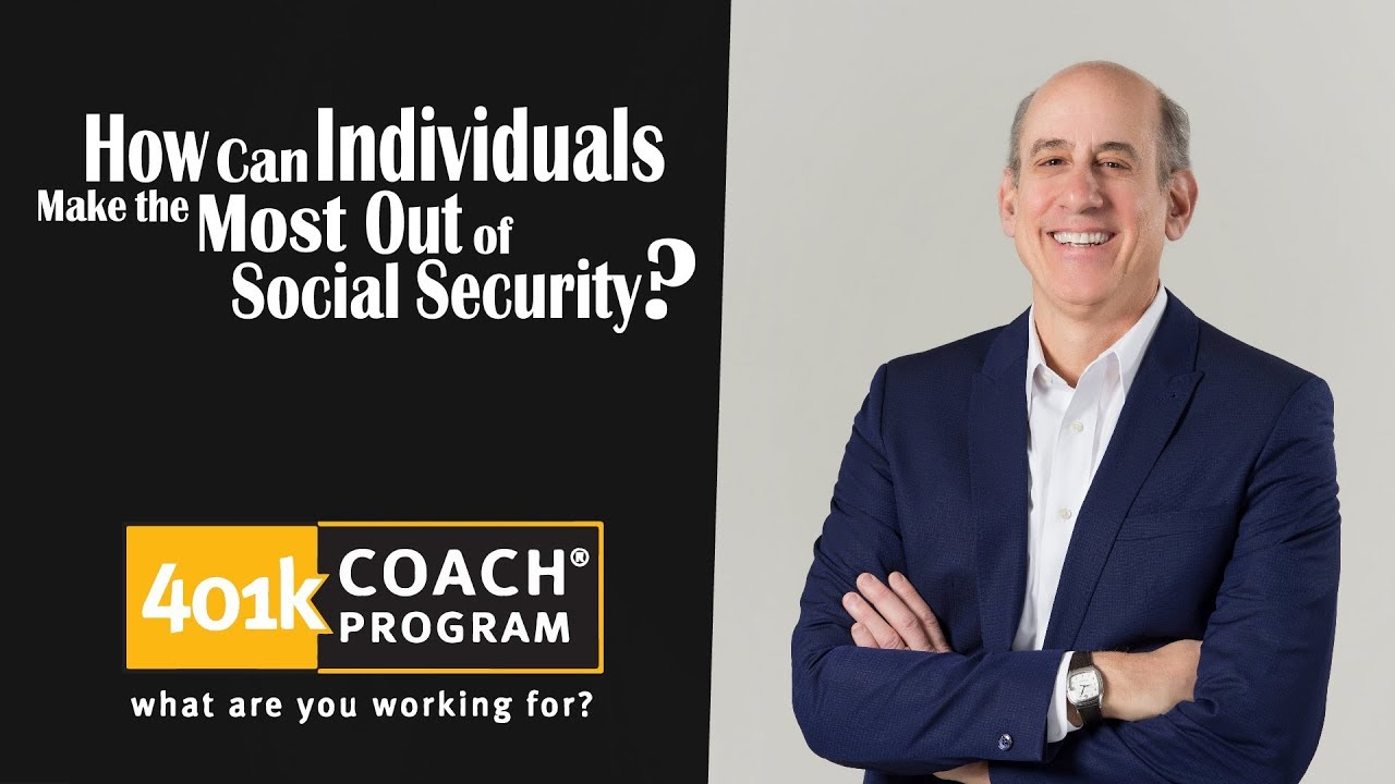 How Can Individuals Make the Most Out of Social Security?