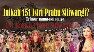 Video Inikah 151 Istri Prabu Siliwangi? | Inilah nama-namanya... MP3, 3GP, MP4, WEBM, AVI, FLV Oktober 2018