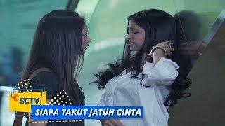 Video Highlight Siapa Takut Jatuh Cinta - Episode 46 dan 47 MP3, 3GP, MP4, WEBM, AVI, FLV Desember 2017