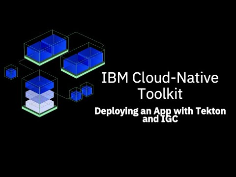 """""""Deploying an App with Tekton and the IGC command line tool"""""""