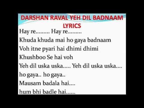Video Darshan Raval Yeh Dil Badnaam Full song with Lyrics download in MP3, 3GP, MP4, WEBM, AVI, FLV January 2017
