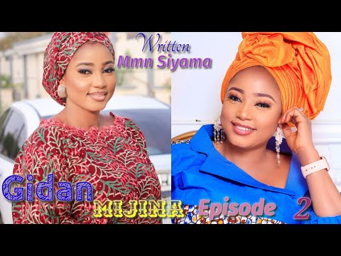 Gidan Mijina Episode 2 Latest Hausa Novel's June 20/2020