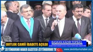İstanbul Belediye Başkanı Kadir Topbaş Dutluk Camisinin Açılışında CHP'yi Topa Tutu