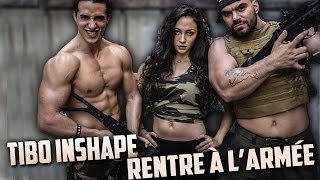 Video TIBO INSHAPE RENTRE À L'ARMÉE ! MP3, 3GP, MP4, WEBM, AVI, FLV September 2017