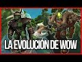 La Evoluci n De World Of Warcraft