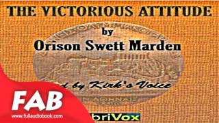 The Victorious Attitude Full Audiobook by Orison Swett MARDEN by Self-Help