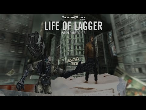 Life of Lagger (Counter-Strike Online)