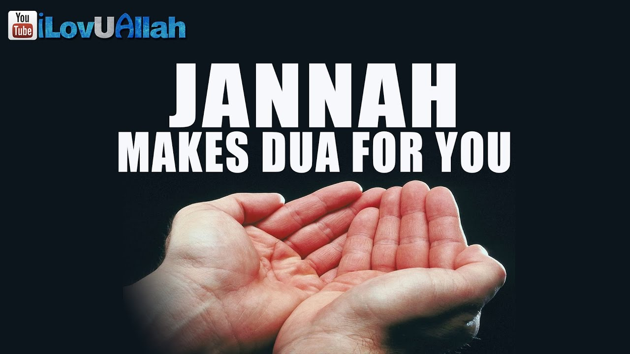 Jannah Makes Dua For You ᴴᴰ | Beautiful Hadith