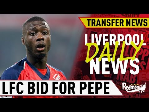 Liverpool Have Bid For Nicolas Pepe, According To Reports | #LFC Daily News LIVE